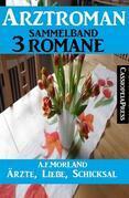 Ärzte, Liebe, Schicksal: Arztroman Sammelband 3 Romane