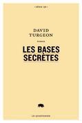 Les bases secrètes