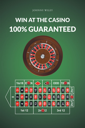 Win at the Casino 100% Guaranteed