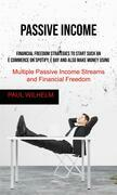 Passive Income: Financial Freedom Strategies to Start Such an E commerce on Spotify, E bay and also make money using, Multiple Passive Income Streams and Financial Freedom