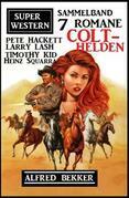 Colt-Helden: Super Western Sammelband 7 Romane