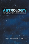 Astrology:  Its Worldview & Implications