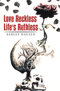 Love Reckless Life's Ruthless