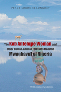 The Kob Antelope Woman and Other Human-Animal Folktales from the Mwaghavul of Nigeria