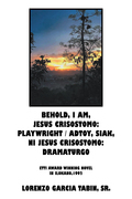 Behold, I Am, Jesus Crisostomo: Playwright / Adtoy, Siak, Ni Jesus Crisostomo: Dramaturgo