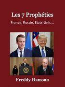 Les 7 Prophéties : France, Russie, Etats-Unis …