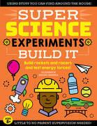 SUPER Science Experiments: Build It