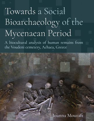 Towards a Social Bioarchaeology of the Mycenaean Period