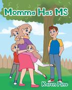 Momma Has MS