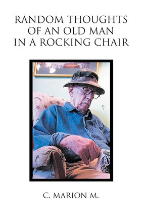 Random Thoughts of an Old Man in a Rocking Chair
