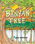 Banyan Tree Blessing