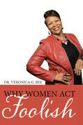 Why Women Act Foolish