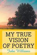 My True Vision of Poetry