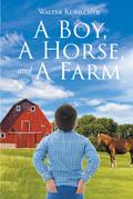 A Boy, A Horse, and A Farm
