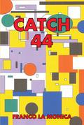 Catch 44