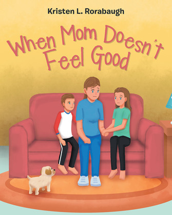 When Mom Doesn't Feel Good