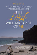 When My Mother and Father Forsake Me, the Lord will take care of me