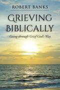 Grieving Biblically