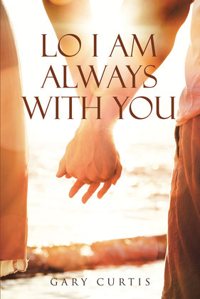 Lo I Am Always With You