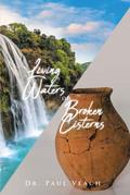 Living Waters or Broken Cisterns