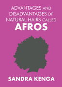 Advantages and Disadvantages of Natural Hairs Called Afros