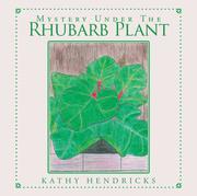Mystery Under the Rhubarb Plant