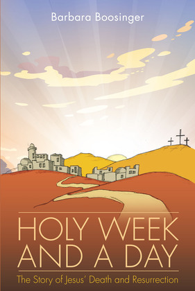 Holy Week and a Day