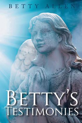 Betty's Testimonies