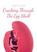 Cracking Through The Egg Shell