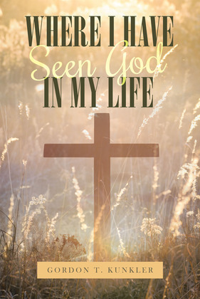 Where I Have Seen God in My Life