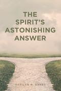 The Spirit's Astonishing Answer
