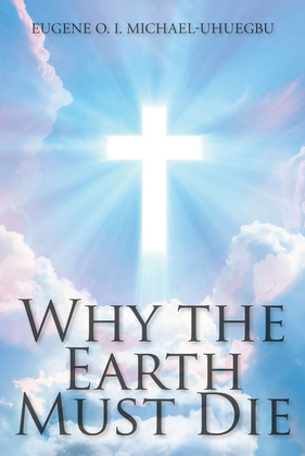 Why the Earth Must Die