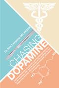 Chasing Dopamine