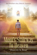 Mom's Stairway To Heaven