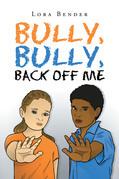 Bully, Bully, Back Off Me