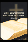 A Brief Walk through the Books of the Old Testament