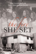 The Fire She Set