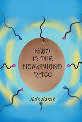 IGBO Is the Humankind Race