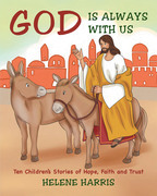 God Is Always With Us: Ten Children's Stories of Hope, Faith and Trust
