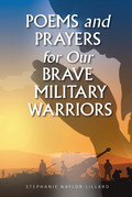 Poems and Prayers for Our Brave Military Warriors
