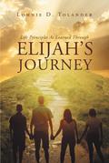 Life Principles As Learned Through Elijah's Journey