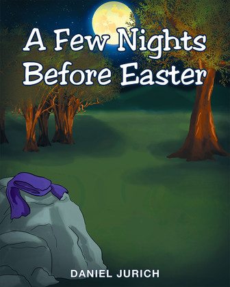 A Few Nights Before Easter