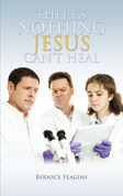 There's Nothing Jesus Can't Heal