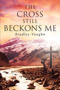 The Cross Still Beckons Me