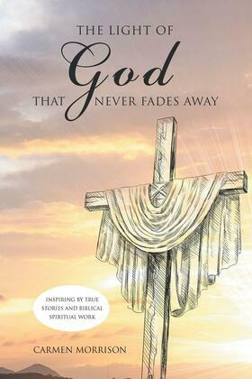 The Light  of God that Never Fades Away