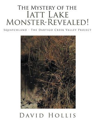 The Mystery of the Iatt Lake Monster-Revealed!
