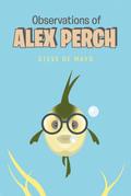 Observations of Alex Perch