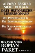Drei Historische Liebesromane: Das 1500 Seiten Roman-Paket Sommer 2021