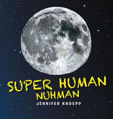 Super Human Nuhman: The Real Man in The Moon