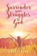Surrender Your Struggles to God
